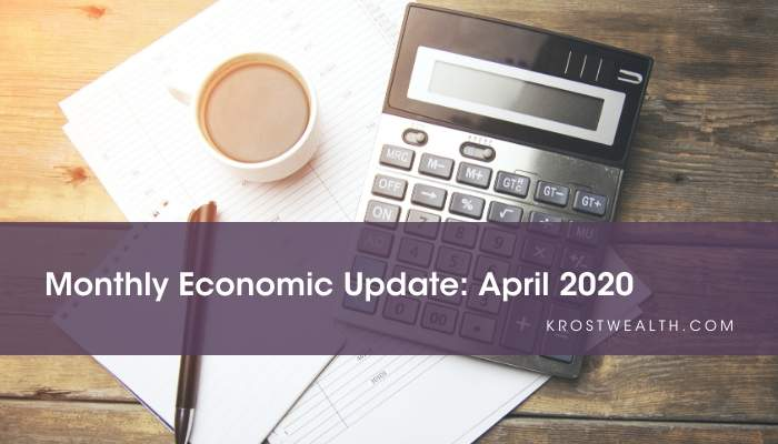 KROST Wealth Monthly Economic Update April 2020