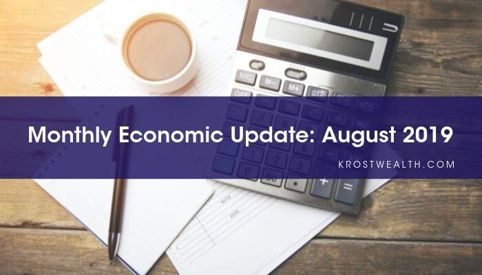KROST Wealth Monthly Economic Update: August 2019
