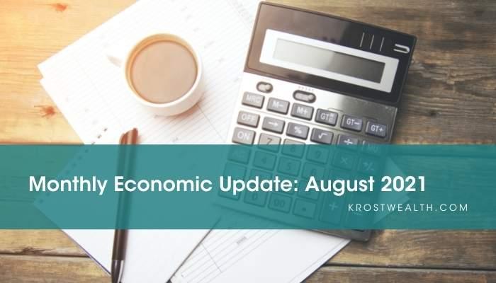 KROST Wealth Monthly Economic Update: August 2021