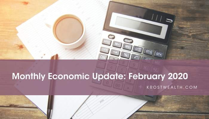 KROST Wealth Monthly Economic Update: February 2020