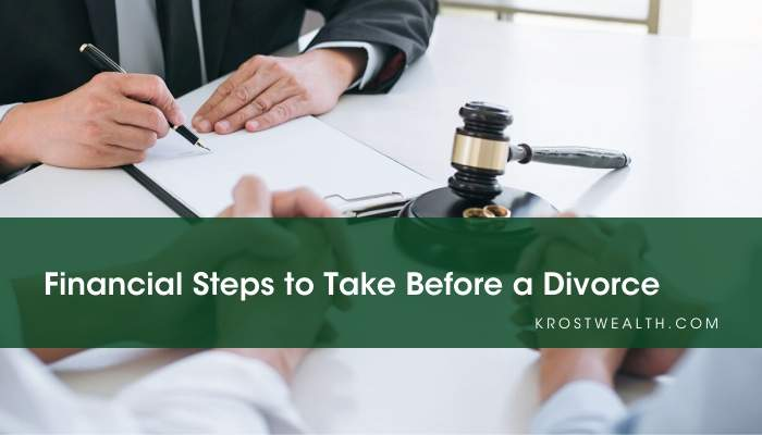 Financial Steps to Take Before a Divorce