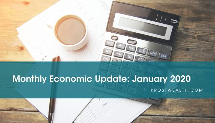 KROST Wealth Monthly Economic Update: January 2020