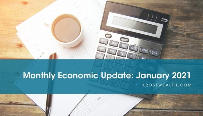 KROST Wealth Monthly Economic Update: January 2021