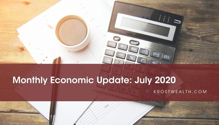 KROST Wealth Monthly Economic Update: July 2020