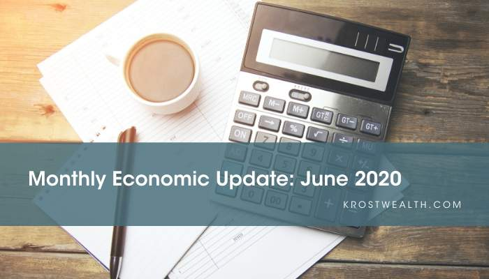 KROST Wealth Monthly Economic Update: June 2020
