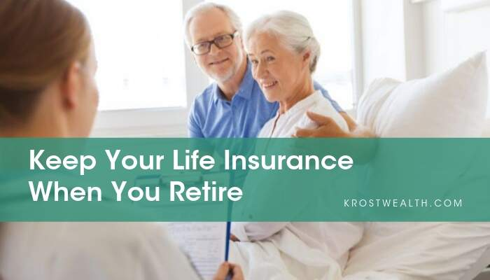 Keep Your Life Insurance When You Retire