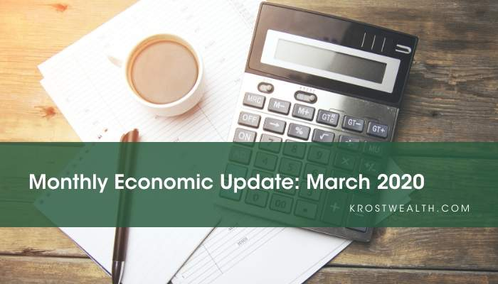 KROST Wealth Monthly Economic Update March 2020