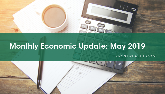 KROST Wealth Monthly Economic Update: May 2019