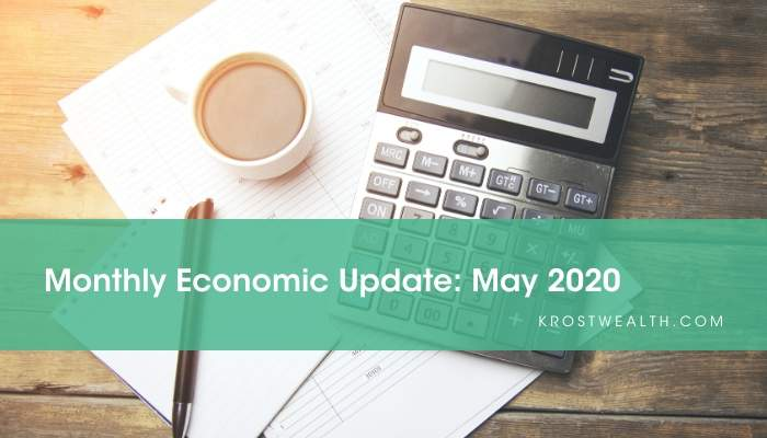 KROST Wealth Monthly Economic Update: May 2020