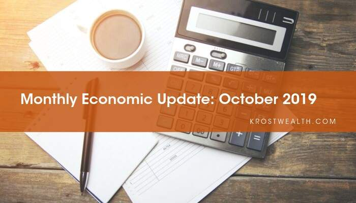 KROST Wealth Monthly Economic Update: October 2019