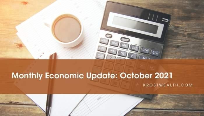 KROST Wealth Monthly Economic Update: October 2021