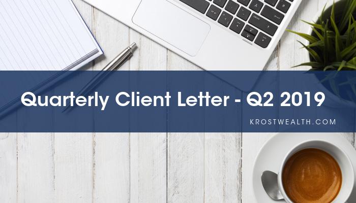 Quarterly Client Letter – Q2 2019
