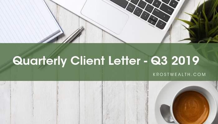 Quarterly Client Letter – Q3 2019
