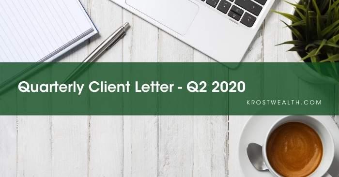 Quarterly Client Letter – Q2 2020