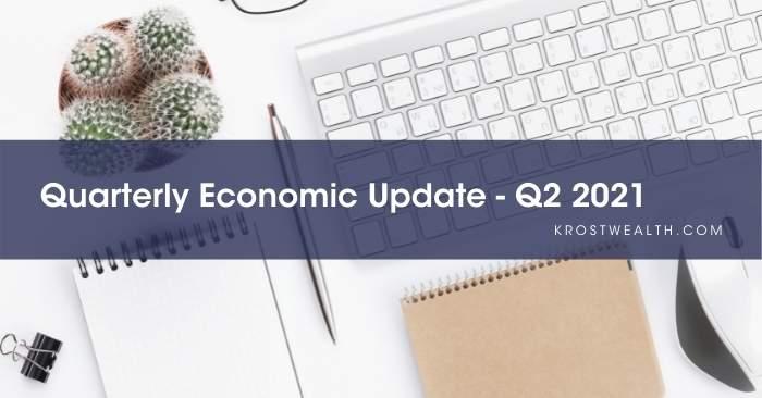 Quarterly Economic Update – Q2 2021