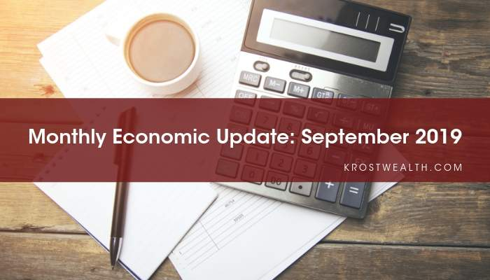 KROST Wealth Monthly Economic Update: September 2019
