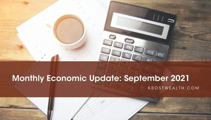 KROST Wealth Monthly Economic Update: September 2021