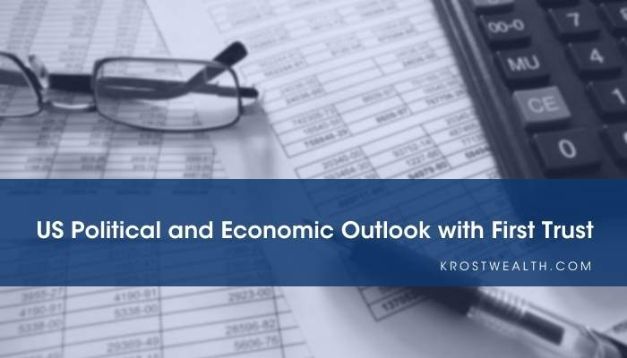 [Video] US Political and Economic Outlook with First Trust
