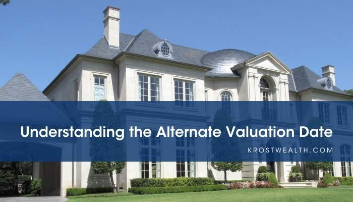 Understanding the Alternate Valuation Date